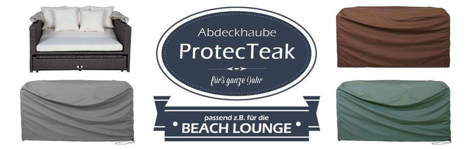 ProtecTeak- die Abdeckhaube fürs ganze Jahr, passend zur Beach Lounge